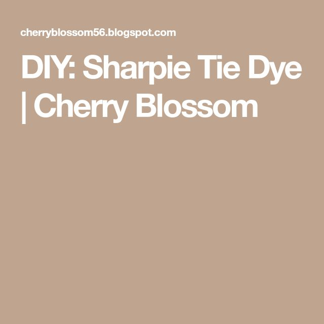 DIY: Sharpie Tie Dye | Cherry Blossom