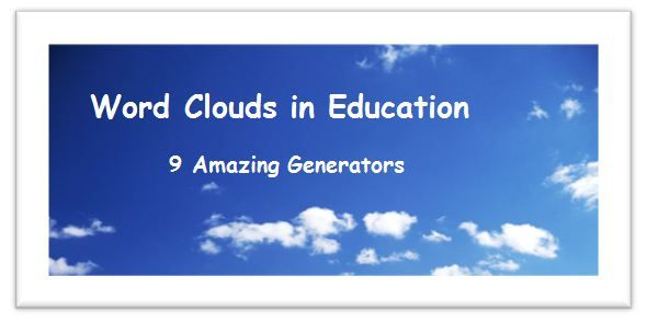 9 Amazing Word Cloud Generators For The Classroom …Word Clouds in Education Series: Part3