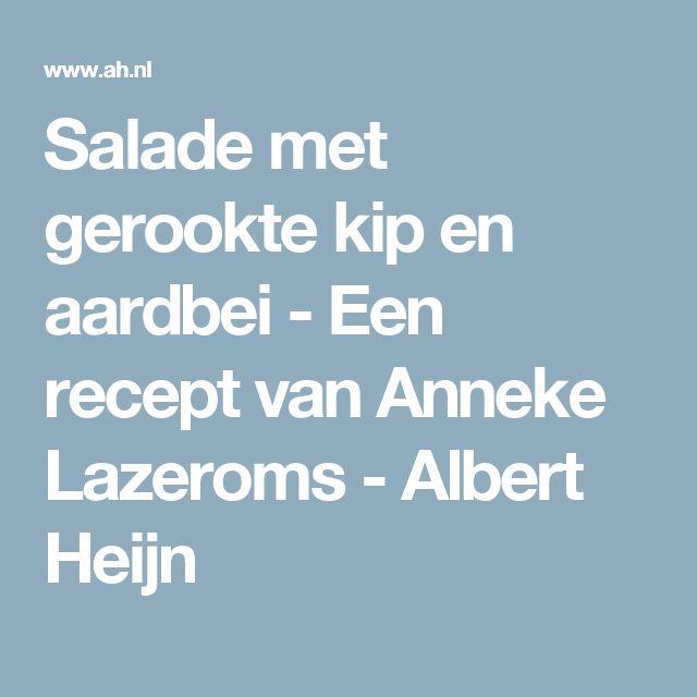 Salade met gerookte kip en aardbei - Een recept van Anneke Lazeroms - Albert Heijn