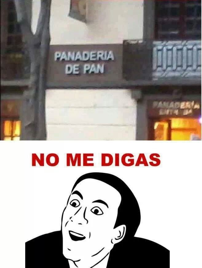 no-me-digas, too freaking hilarious!!