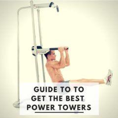 best power tower comparison review