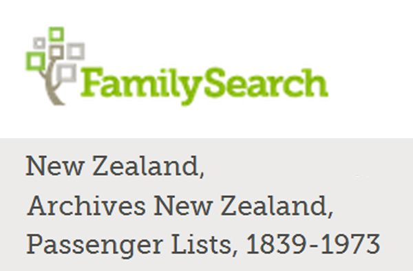 How did your family get to New Zealand? Family Search and Archives New Zealand have digitised Passenger Lists from 1839-1973. Always check what a database contains and what has been indexed compared to scanned before you start searching.
