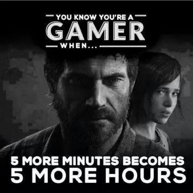 You know youre a gamer...