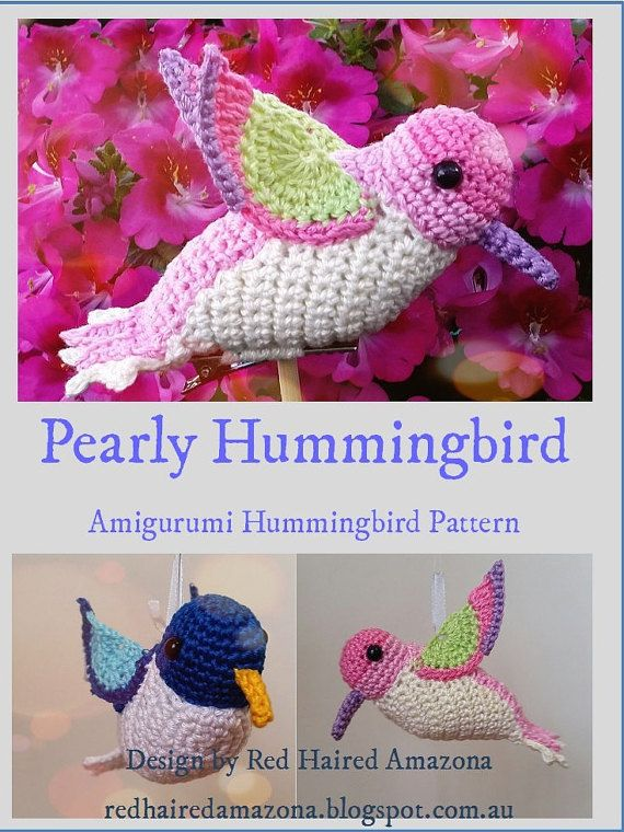 Pearly the Hummingbird is a sweet little amigurumi bird. THIS IS FOR THE PATTERN ONLY FOLKS!!  This is for an intermediate level crocheter.