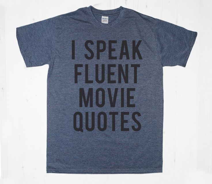 I Speak Fluent Movie Quotes TShirt Tee TShirt Mens by MintTees