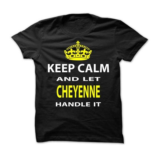 Keep Calm & Let Cheyenne Handle It - #bridesmaid gift #gift wrapping. LIMITED AVAILABILITY => https://www.sunfrog.com/Funny/Keep-Calm-amp-Let-Cheyenne-Handle-It-Ladies.html?68278