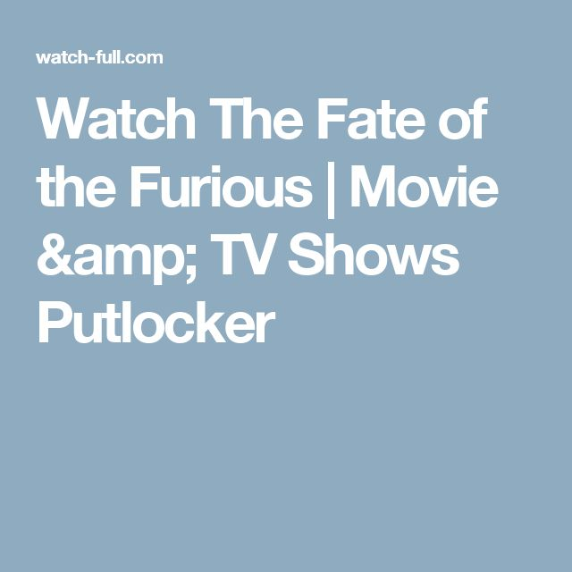 Watch The Fate of the Furious | Movie & TV Shows Putlocker