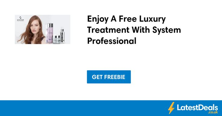 Enjoy A Free Luxury Treatment With System Professional