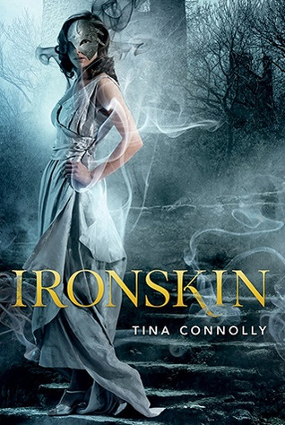Ironskin by Tina Connolly    Review on Scribbled Flyleaf: http://scribbledflyleaf.blogspot.com/2012/11/ironskin-by-tina-connolly.html