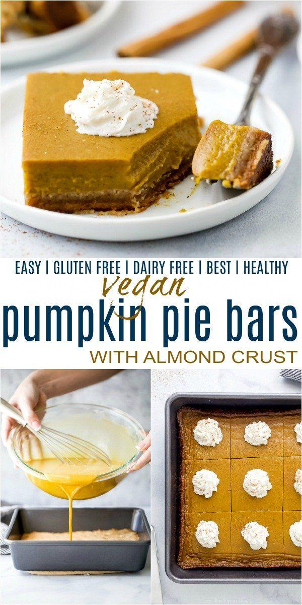 Must Have Vegan Pumpkin Pie Bars Recipe In 2020 Vegan Pumpkin Pie Recipe Pumpkin Pie Bars Vegan Pumpkin Pie Bars