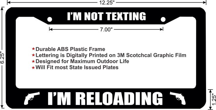 I'm Not Texting..I'm Reloading funny license plate frame by ZombiePlates on Etsy https://www.etsy.com/listing/200522651/im-not-textingim-reloading-funny-license