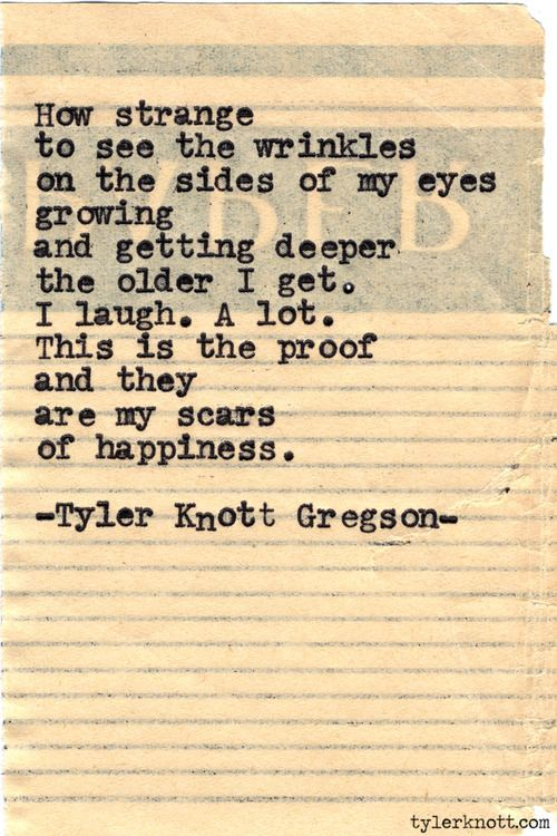 Typewriter Series #501by Tyler Knott Gregson | I love and live by this. A man at church told me he loves how I am always so happy and laughing at everything. He said my laugh and smile are so genuine and that it's a gift from God