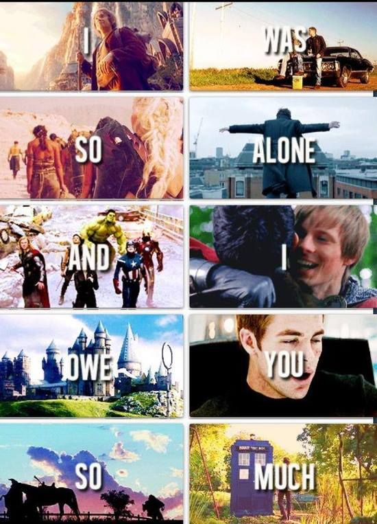 The Hobbit ♥ Supernatural ♥ Game of Thrones ♥ Sherlock ♥ The Avengers ♥ Merlin ♥ Harry Potter ♥ Star Trek ♥ LotR ♥ Doctor Who - This makes me kinda sad but I love it (I would replace the Star Trek photo with an old school one though, not that I don't love the reboot, which I do)