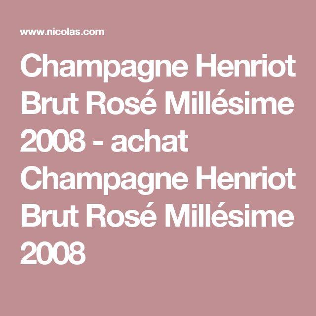 Champagne Henriot Brut Rosé Millésime 2008 - achat Champagne Henriot Brut Rosé Millésime 2008