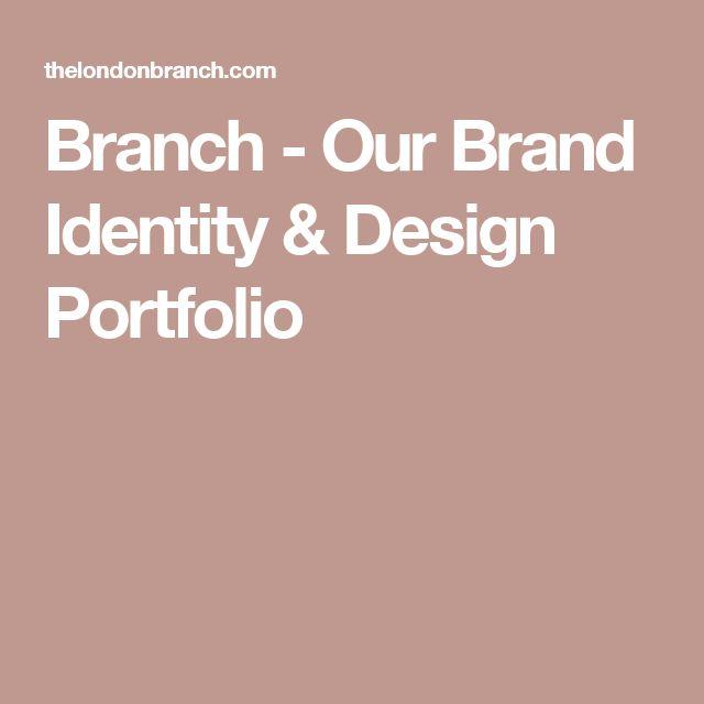 Branch - Our Brand Identity & Design Portfolio