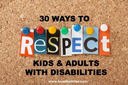 30 ways to respect kids and adults with disabilities