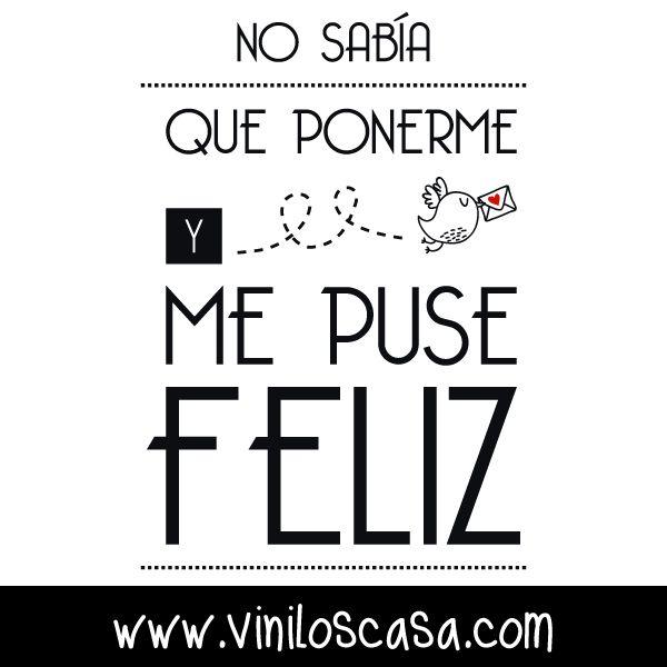 Si no sabes que ponerte... ponte #feliz ! --> www.viniloscasa.com