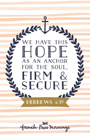 French Press Mornings - Hebrews 6:19 #encouragingwednesdays #fcwednesdaywisdom #quotes