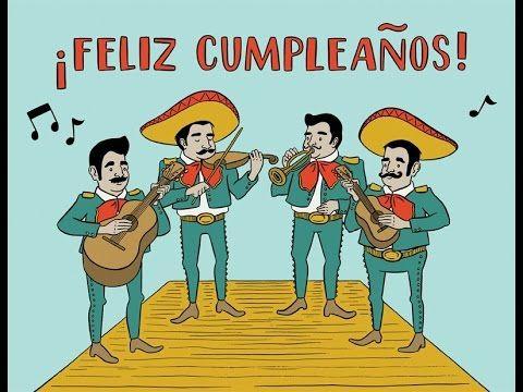 Happy Birthday (Mexican Version) - YouTube                                                                                                                                                                                 Más