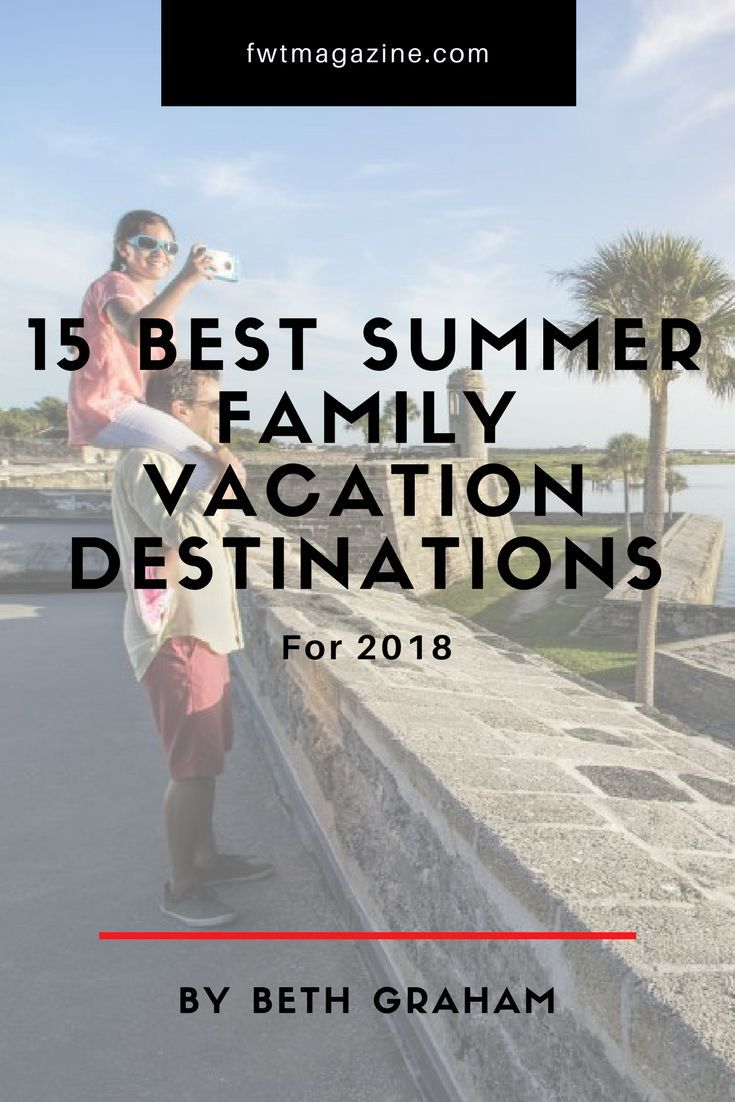 d0ad780ce5a0 15 BEST SUMMER FAMILY VACATION DESTINATIONS FOR 2018 Best Summer Family  Vacations