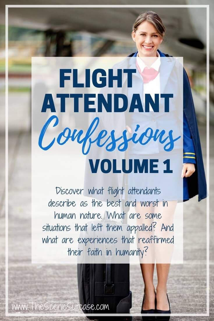 In the first series of flight attendant confessions, hear horror stories of bad passenger behavior, as well as tales that will warm your heart. For more travel tips and wanderlust inspiration follow The Scenic Suitcase on Pinterest!
