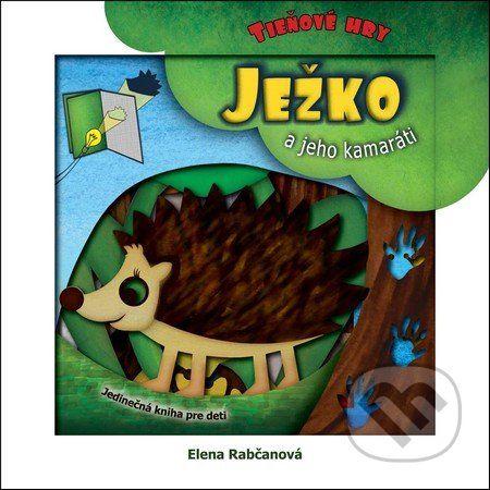 Martinus.sk > Knihy: Ježko a jeho kamaráti (Elena Rabčanová)