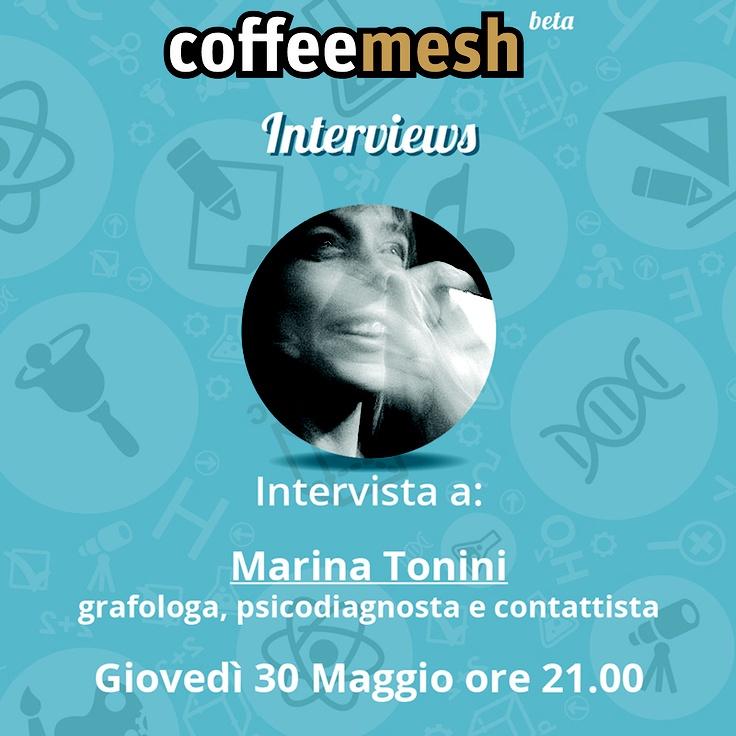First Coffeemesh Interview  Inizia il ciclo di interviste di Coffeemesh, dove tu sei l'intervistatore! Potrai fare domande alle persone che inviteremo, semplicemente partecipando alla discussione. Il primo ospite è Marina Tonini! Partecipa all'intervista Giovedì 30 Maggio ore 21.00 su Coffeemesh.