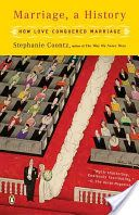 'Marriage, a History: How Love Conquered Marriage' Stephanie Coontz (Penguin, 2006)