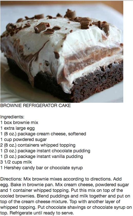 Have made-easy & good! Brownie Refrigerator Cake--I have seen recipe for 1 brownie mix & a recipe for 2 brownie mixes--use only 1!!!  Otherwise it won't fit in a 9x13 pan.