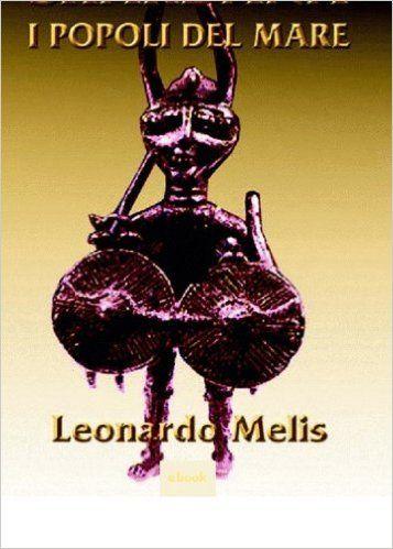 Shardana i Popoli del Mare (Leonardo Melis): http://www.amazon.it/gp/product/B00E3VM6DQ/ref=pe_...