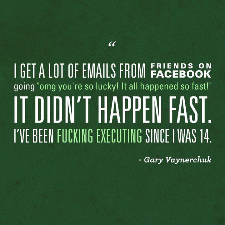 Execution is EVERYTHING!  garyvaynerchuk.com