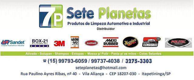 JORNAL AÇÃO POLICIAL ITAPETININGA E REGIÃO ONLINE: 7P SETE PLANETAS Produtos de Limpeza Automotiva e Industrial Rua. paulino Ayres Ribas, 40 Vila Aliança - Itapetininga - SP e-mail: seteplanetas@hotmail.com tel: (15) 3275-3303 / 99737-4038 / 99793-6059