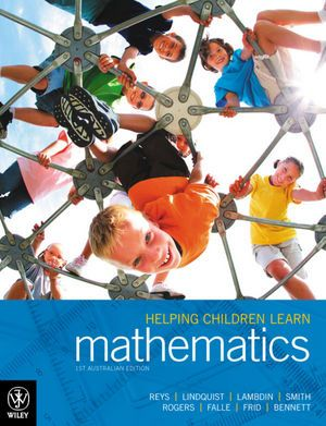 Reys, Lindquist, Lambdin, Smith, Rogers, Falle, Frid, Bennett:  Helping Children Learn Mathematics, 1st Australian Edition  Instructor Companion Site at http://bcs.wiley.com/he-bcs/Books?action=contents&itemId=174216823X&bcsId=7586