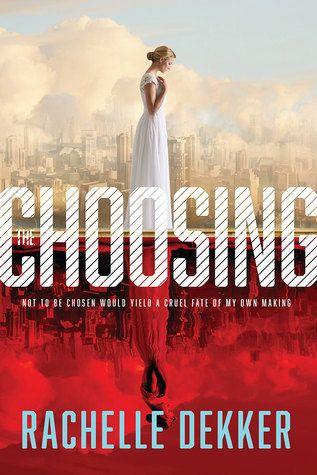 The Choosing: Seer Book 1 by Rachelle Dekker