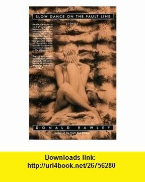 Slow Dance On The Fault Line - Stories Donald Rawley ,   ,  , ASIN: B004VXSPXQ , tutorials , pdf , ebook , torrent , downloads , rapidshare , filesonic , hotfile , megaupload , fileserve