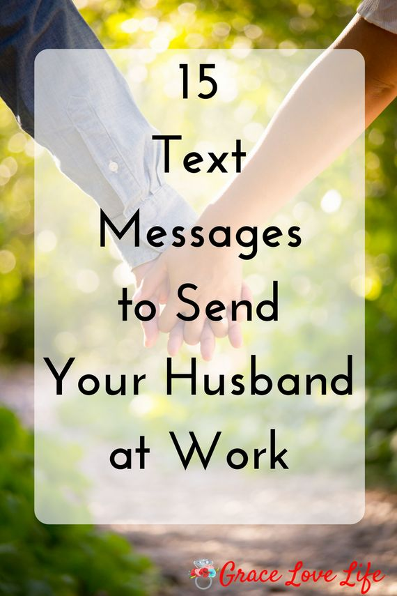 15 Texts to Send Your Husband at Work | Grace Love Life