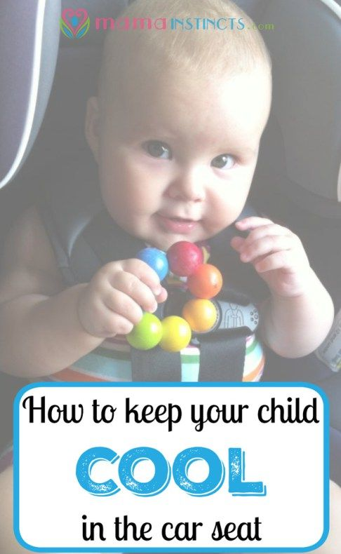 How To Keep Your Child Cool In The Car Seat Baby