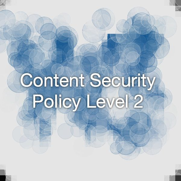 Content Security Policy Level 2