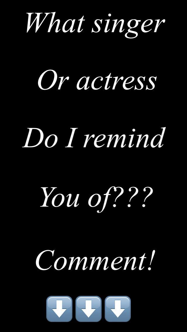 probably don't remind anyone of a celebrity :P but I'll do it anyways :D