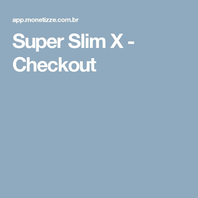 Super Slim X - Checkout