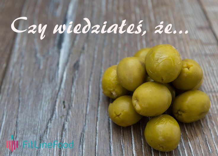 Czy wiedziałeś, że zielone oliwki mają wpływ na wygląd skóry, włosów i paznokci? www.fitlinefood.com