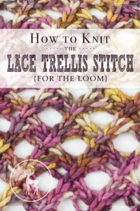 How to Knit the Lace Trellis Stitch for the loom | Vintage Storehouse & Co.