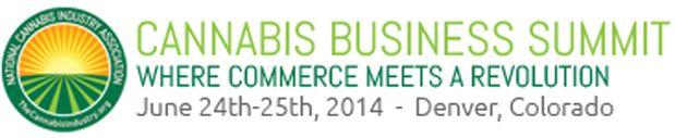 Cannabis Business Summit, Colorado Convention Center, June 24-25 2014