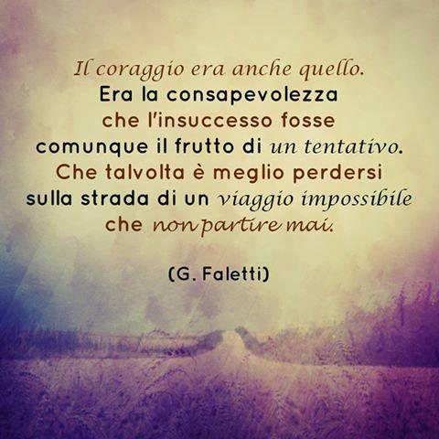 ...talvolta è meglio perdersi sulla strada di un viaggio impossibile, che non partire mai.