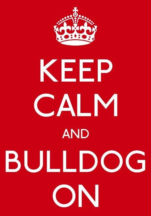 Keep calm and bulldog on