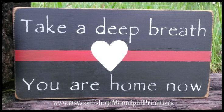 Firefighter, Take A Deep Breath, You Are Home Now, Thin Red Line, Firefighter, Firefighter Gift, Home Decor by MoonlightPrimitives on Etsy. Check out that cool T-Shirt here: https://www.sunfrog.com/I-love-my-firefighter-Black-Ladies.html?53507
