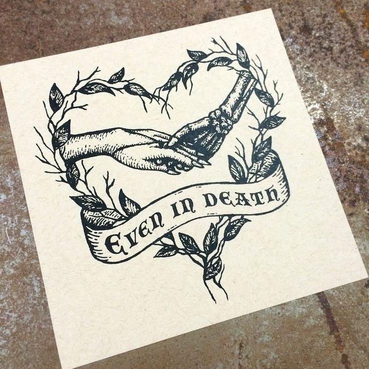 Even in Death Valentine from Poison Apple Printshop. good make a good tattoo