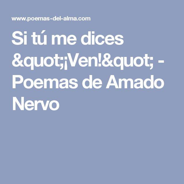 """Si tú me dices """"¡Ven!"""" - Poemas de Amado Nervo"""