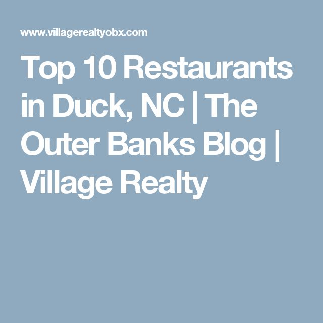 Top 10 Restaurants in Duck, NC | The Outer Banks Blog | Village Realty