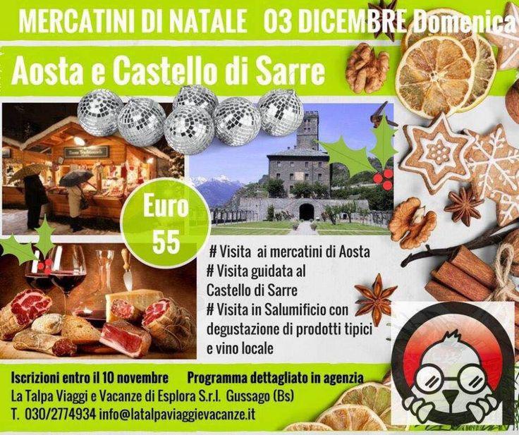 Domenica 3 dicembre gita mercatini di Natale di Aosta e Castello di Sarre - http://www.gussagonews.it/gita-mercatini-natale-aosta-castello-sarre-dicembre-2017/